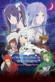 Danmachi: Is It Wrong to Try to Pick Up Girls in a Dungeon?: Arrow of the Orion (2019)